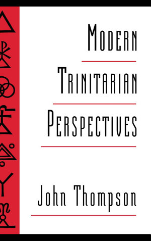 Modern Trinitarian Perspectives By John Thompson
